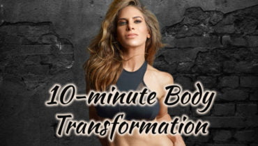 10 minute Body transformation